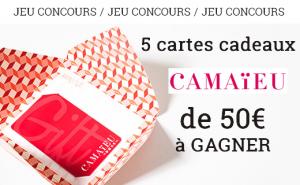 Jeu concours nouvelle collection Camaïeu : cartes cadeaux à gagner